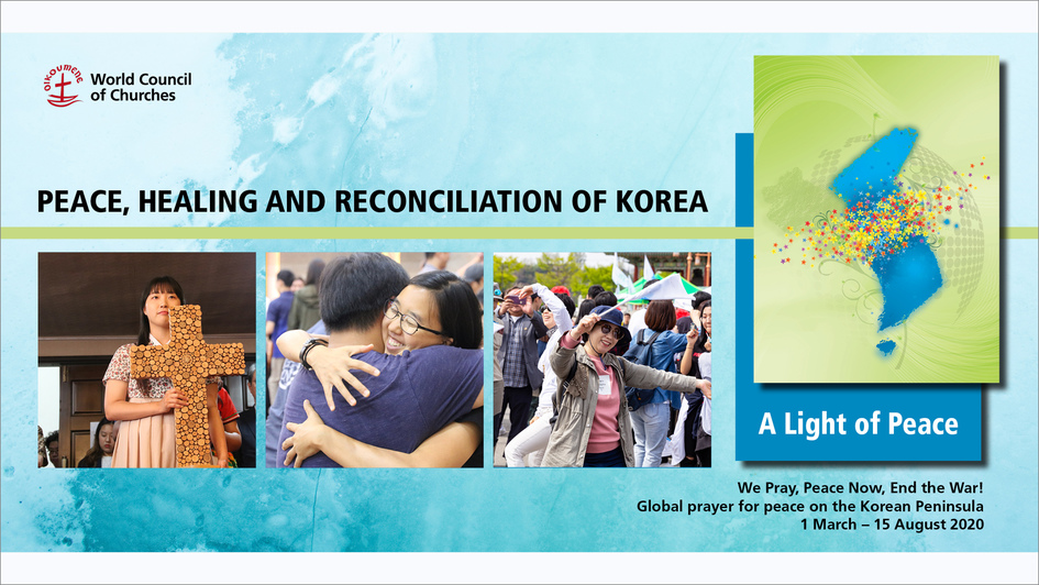 Peace, Healing and Reconciliation of Korea / A Light of Peace: Global prayer for peace on the Korean Peninsula (1 March - 15 August 2020)