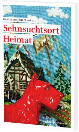 """Buchcover zu Martin Vorländers """"Sehnsuchtsort Heimat"""""""