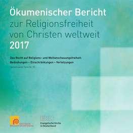 """Cover """"Ökumenischer Bericht zur Religionsfreiheit von Christen weltweit 2017"""""""