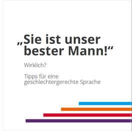'Sie ist unser bester Mann' Broschüre gibt Hinweise für gendergerechte Sprache_2020